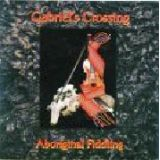 Gabriell's Crossing CD  Aboriginal Fiddling