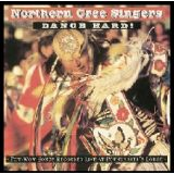 Northern Cree - Dance Hard! Cd