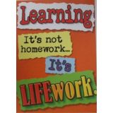Learning, It's Not Homework