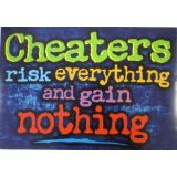 Cheaters Risk Everything