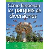 Cómo funcionan los parques de diversiones (How Amusement Parks Work) (Spanish Version)