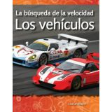 La búsqueda de la velocidad: Los vehículos (The Quest for Speed: Vehicles) (Spanish Version)