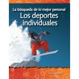 La búsqueda de lo mejor personal: Los deportes individuales (The Quest for Personal Best: Individual Sports) (Spanish Version)