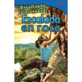 ¡Desafiando la gravedad! Escalada en roca (Defying Gravity! Rock Climbing) (Spanish Version)