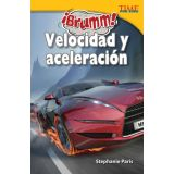 ¡Brumm! Velocidad y aceleración (Vroom! Speed and Acceleration) (Spanish Version)