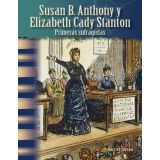Susan B. Anthony y Elizabeth Cady Stanton: Primeras sufragistas (Susan B. Anthony and Elizabeth Cady Stanton: Early Suffragists) (Spanish Version)