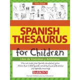 Spanish Thesaurus for Children: Libro de Sinónimos y Antónimos