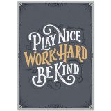 PLAY NICE WORK HARD BE KIND INSPIRE POSTER