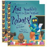 (2 EA) YOU WOULDNT WANT TO LIVE W/O ROBOTS BOOK