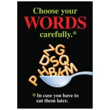 CHOOSE YOUR WORDS CAREFULLY POSTER