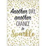 ANOTHER DAY ANOTHR CHANCE TO SPRKLE POSITIVE POSTER
