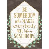 BE SOMEBODY WHO MAKES POSTER