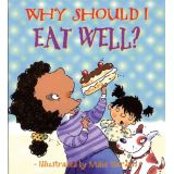 Why Should I Eat Well?