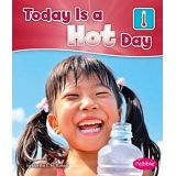 Today Is A Hot Day - What Is the Weather Today? (series)