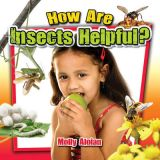 How Are Insects Helpful? - Insects Closeup Series