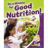 Healthy Habits for a Lifetime - On a Mission for Good Nutrition!