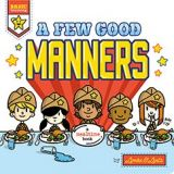 Basic Training-A Few Good Manners