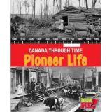 Pioneer Life - Canada Through Time Series