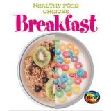 Breakfast:Healthy Food Choices