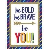 Be Bold Be Brave Be You Poster