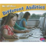 Celebrating Differences Series - We All Have Different Abilities