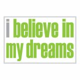 I Believe In My Dreams Poster