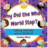 Why Did the Whole World Stop?: Talking With Kids About COVID-19