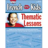 French For Kids Resource Book - Thematic Lessons