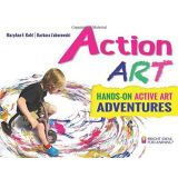 Action Art: Hands on Active Art Adventures