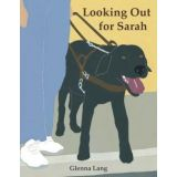 Looking Out For Sarah (Seeing Eye Dog)