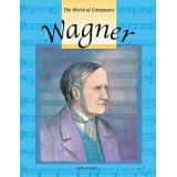 The World Of Composers: Wagner