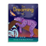 am Dreaming of...Animals of the Native Northwest