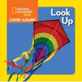 Look Up - Nat Geo Kids Look And Learn
