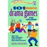105 Games Series - 101 More Drama Games for Children