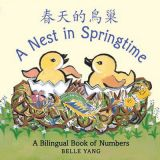 Belle Yang's Billingual Board Books - A Nest in Springtime: A Mandarin Chinese-English bilingual book of numbers