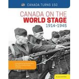 Canada On The World Stage: 1914-1945
