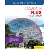 Canada In Flux: 1960-1979