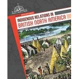 Indigenous Relations In British N.A