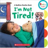 I'm Not Tired!: A Bedtime Routine Book