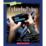 Cyberbullying - True Book Guides To Life