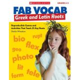 Fab Vocab Greek & Latin Roots