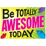 Be Totally Awesome Today