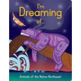 I Am Dreaming of Animals of the Native Northwest