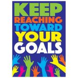 KEEP REACHING TOWARD YOUR GOALS ARGUS® Poster