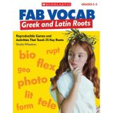 Fab Vocab, Greek & Latin Roots