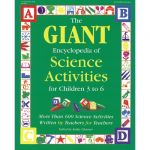 The GIANT Encyclopedia of Science Activities for Children 3 to 6