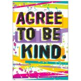 AGREE TO BE KIND. ARGUS® Poster