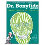 Dr. Bonyfide Presents Bones of the Head, Face, and Skull
