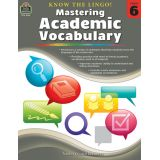 Know the Lingo! Mastering Academic Vocabulary, Grade 6