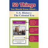 50 Things You Should Know About U.S. History: The Colonial Era